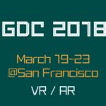 GDC報告会に参加して最新のVR/AR情報を得てみた!(前編)